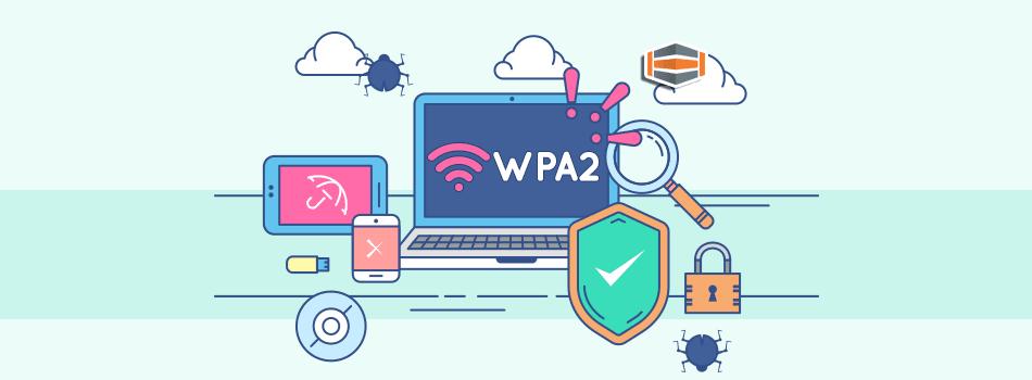 ¿WPA2 vulnerado? Sí, conoce todos los detalles
