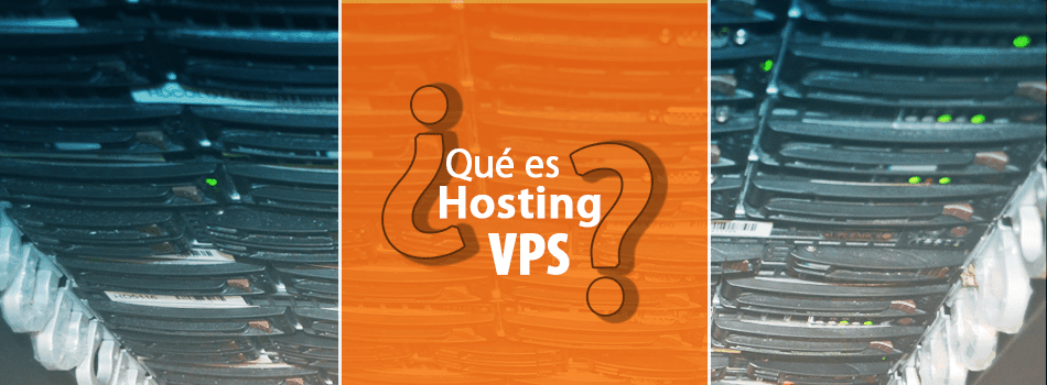 Qué es un Hosting VPS. ¿Qué Significa?